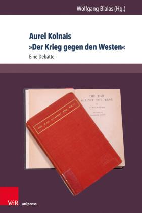 Aurel Kolnais »Krieg gegen den Westen«