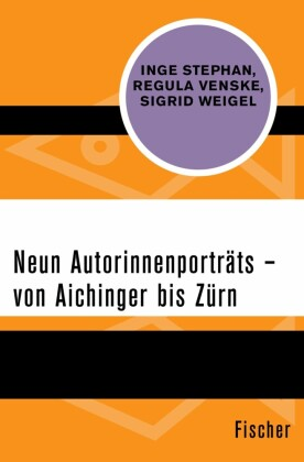 Neun Autorinnenporträts - von Aichinger bis Zürn