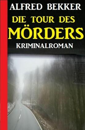 Die Tour des Mörders: Kriminalroman