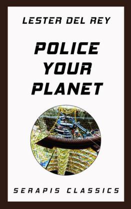 Police Your Planet (Serapis Classics)