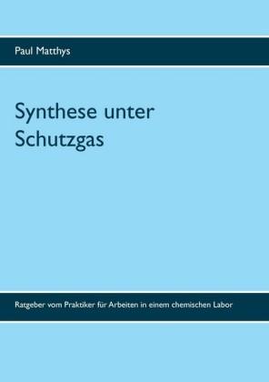 Synthese unter Schutzgas