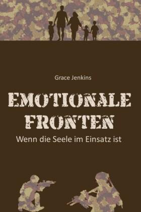 Emotionale Fronten - Wenn die Seele im Einsatz ist