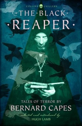 Black Reaper: Tales of Terror by Bernard Capes (Collins Chillers)