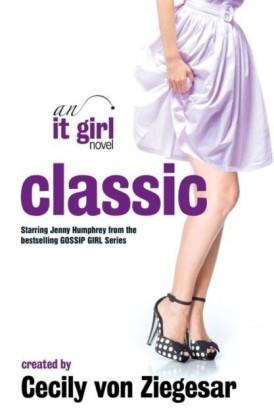 Classic: An It Girl Novel