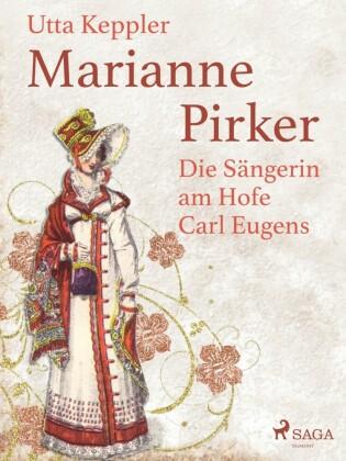 Marianne Pirker - Die Sängerin am Hofe Carl Eugens