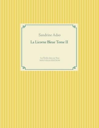 La Licorne Bleue Tome II