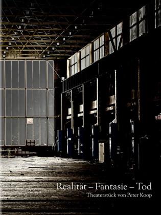 Realität - Fantasie - Tod