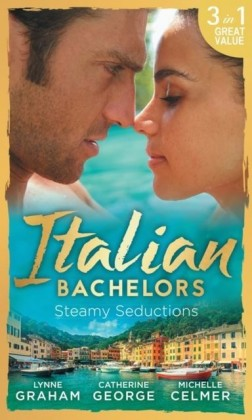 Italian Bachelors: Steamy Seductions: Challenging Dante (A Bride for a Billionaire, Book 4) / Dante's Unexpected Legacy (One Night With Consequences, Book 4) / Caroselli's Baby Chase (The Caroselli Inheritance, Book 2) (Mills & Boon M&B) (A Bride for a Billionaire, Book 4)