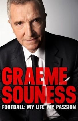 Graeme Souness Football: My Life, My Passion