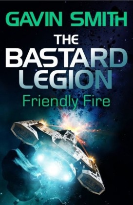 Bastard Legion: Friendly Fire