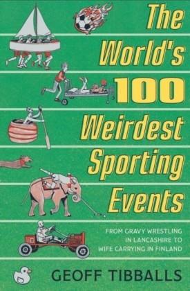 World's 100 Weirdest Sporting Events