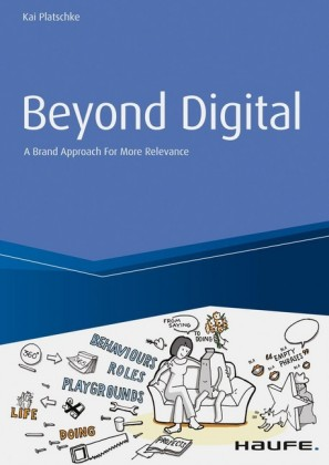 Beyond Digital: A Brand Approach For More Relevance