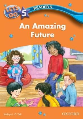 Amazing Future (Let's Go 3rd ed. Level 5 Reader 5)
