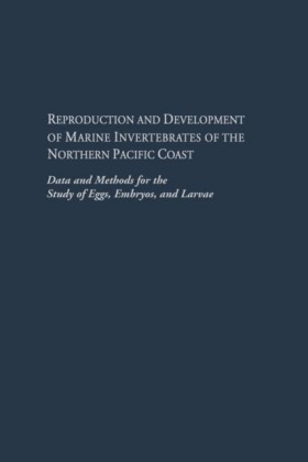 Reproduction and Development of Marine Invertebrates of the Northern Pacific Coast