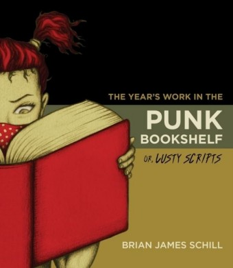 Year's Work in the Punk Bookshelf, Or, Lusty Scripts