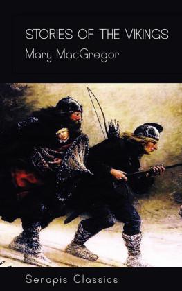 Stories of the Vikings (Serapis Classics)