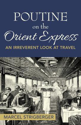 Poutine On the Orient Express
