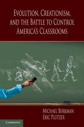 Evolution, Creationism, and the Battle to Control America's Classrooms