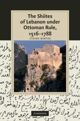Shiites of Lebanon under Ottoman Rule, 1516-1788