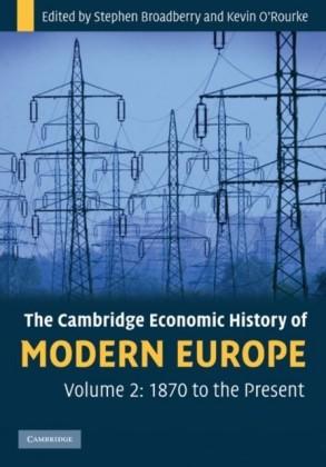 Cambridge Economic History of Modern Europe: Volume 2, 1870 to the Present