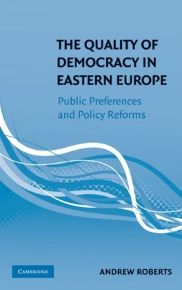 Quality of Democracy in Eastern Europe