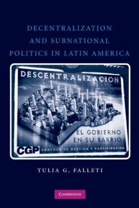 Decentralization and Subnational Politics in Latin America
