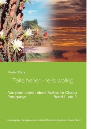 Aus dem Leben eines Arztes im Chaco Buch 1 und 2