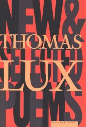New and Selected Poems of Thomas Lux