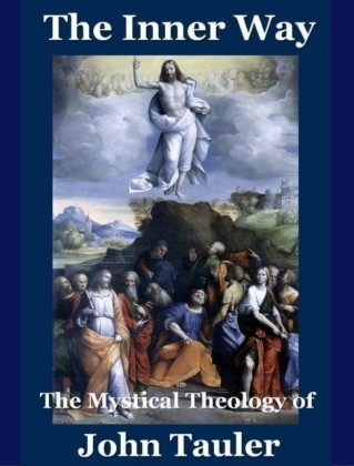 Inner Way: The Mystical Theology of John Tauler