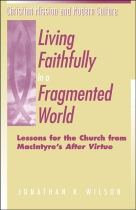 Living Faithfully in a Fragmented World