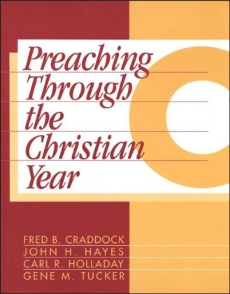 Preaching Through the Christian Year: Year C