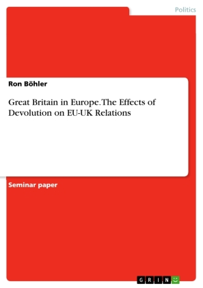 Great Britain in Europe. The Effects of Devolution on EU-UK Relations