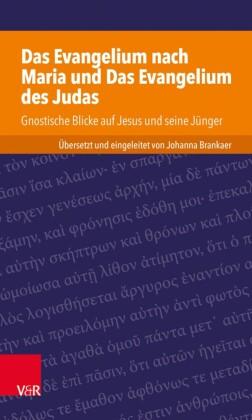Das Evangelium nach Maria und Das Evangelium des Judas