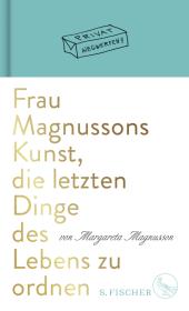 Frau Magnussons Kunst, die letzten Dinge des Lebens zu ordnen