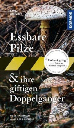 Essbare Pilze & ihre giftigen Doppelgänger