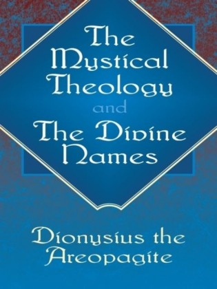 Mystical Theology and The Divine Names