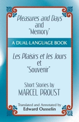"Pleasures and Days and ""Memory"" / Les Plaisirs et les Jours et ""Souvenir"" Short Stories by Marcel Proust"
