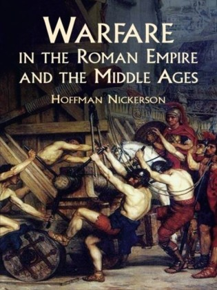Warfare in the Roman Empire and the Middle Ages