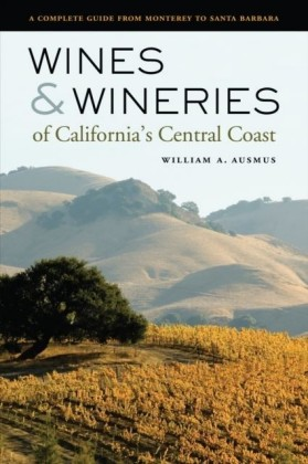 Wines and Wineries of California's Central Coast