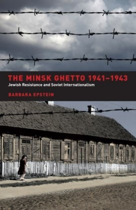 Minsk Ghetto 1941-1943