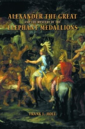 Alexander the Great and the Mystery of the Elephant Medallions