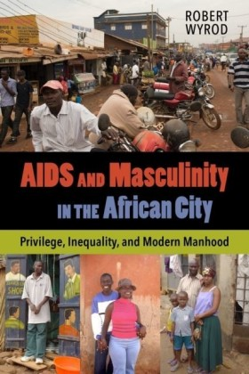 AIDS and Masculinity in the African City