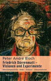 Friedrich Dürrenmatt - Visionen und Experimente