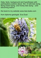 Data, facts, background and hypotheses with participatory actions about the of wild bee dying, flying insect dying and honey bee dying - and becoming extinct