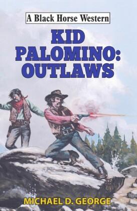 Kid Palomino: Outlaws