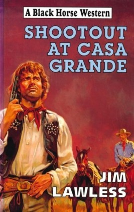 Shootout At Casa Grande