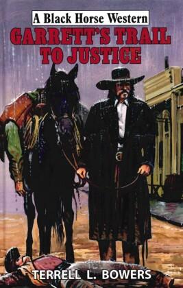 Garrett's Trail To Justice
