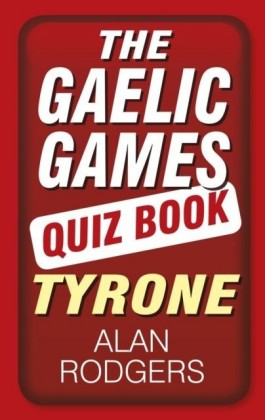 Gaelic Games Quiz Book: Tyrone