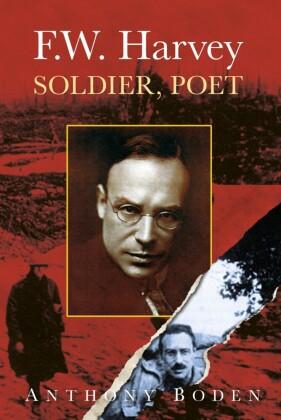 F.W. Harvey: Soldier, Poet