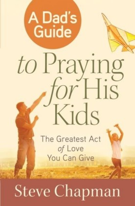 Dad's Guide to Praying for His Kids
